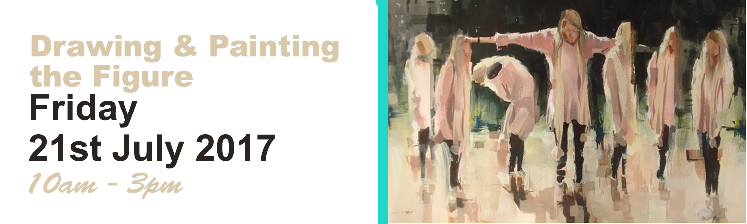 Drawing & Painting the Figure Friday the 21st July 2017 10am to 3pm
