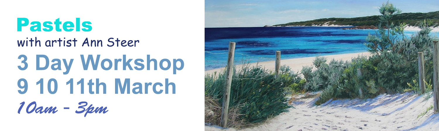 3 Day Pastel Class 9th 10th & 11th March 2017 with Perth artist Ann Steer