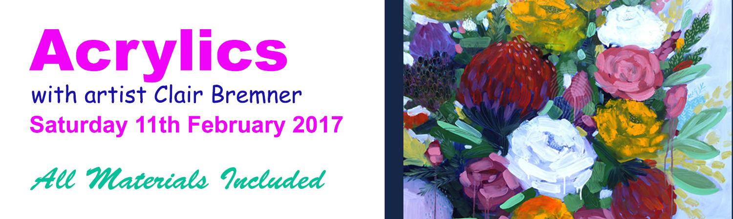 2017 Acrylics with Clair Bremner in the Artworx Geelong Studio on Saturday 11th February 2017