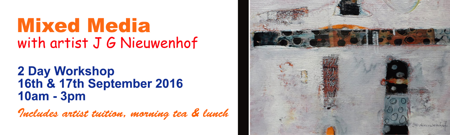 2016 Mixed Media Workshop 16th & 17th of September 2016 in the Artworx Studio