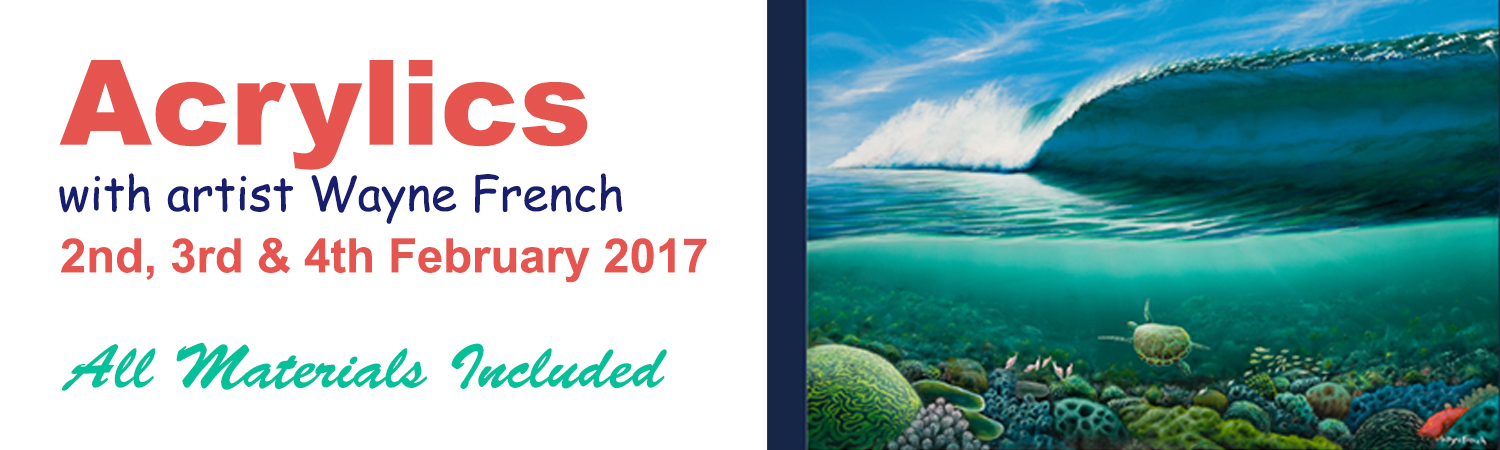 2017 Acrylics 2nd 3rd & 4th February in the Artworx Geelong Studio with artist Wayne French