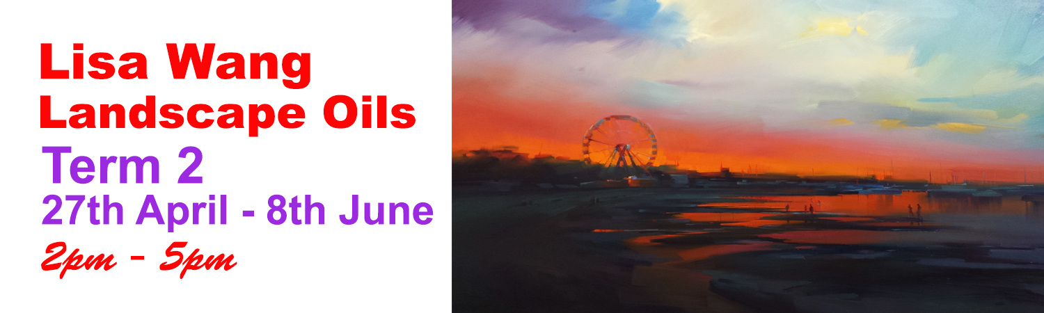 Term 2 Oils Landscapes with artist Lisa Wang 27th April - 8th June 2017
