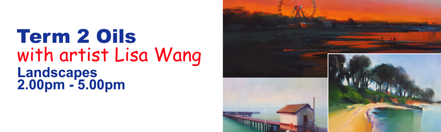 Oils with artist Lisa Wang Term 2 Landscapes 2016