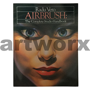 Radu Vero The Complete Studio Handbook Airbrush Book