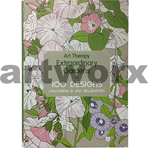 Art Therapy Extraordinary Gardens Adult Colouring Book