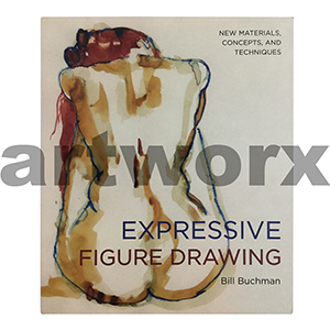 Expressive Figure Drawing Book by Bill Buchman
