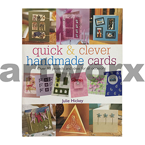 Quick & Clever Handmade Cards Book by Julie Hickey