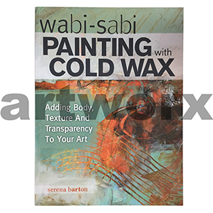 Painting with Cold Wax Book by Serena Barton