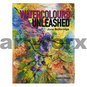 Watercolours Unleashed Book by Jane Betteridge