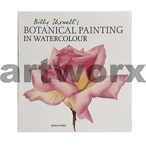Botanical Painting In Watercolour Book Billy Showell