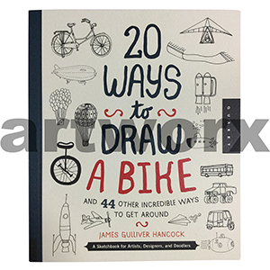 20 Ways To Draw a Bike and 44 Other Incredible Ways To Get Around Illustration Book by James Gulliver Hancock