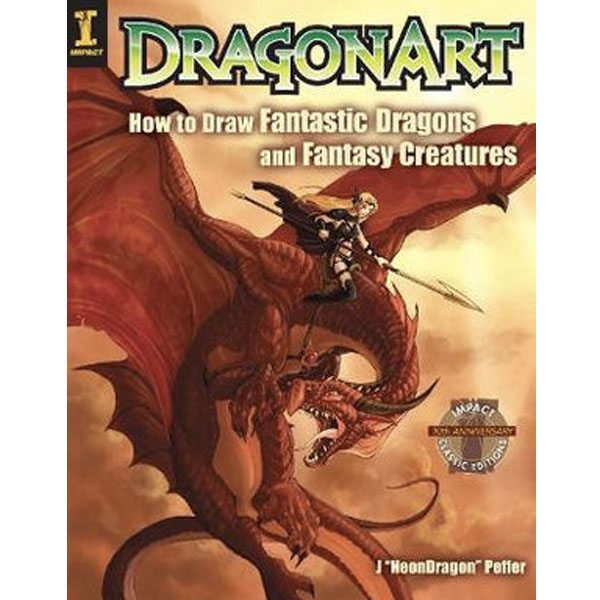 Dragon Art How to Draw Fantastic Dragons & Fantasy Creatures Illustration Book by J NeonDragon Peffer