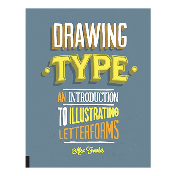 Drawing Type by Alex Fowkes