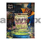 Drawing Wizards Witches & Warlocks Book by Chris Hart