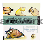 Drawing & Painting Imaginary Animals Book by Carla Sonheim