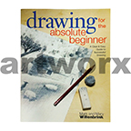 Drawing for the Absolute Beginner Book by Mark & Mary Willenbrink