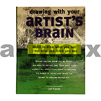 Drawing with your Artist's Brain by Carl Purcell