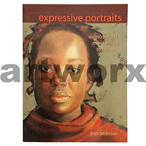 Expressive Portraits Watercolour & Mixed Media Book by Jean Pederson