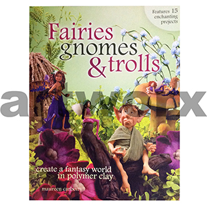 Fairies, Gnomes & Trolls Book by Maureen Carlson