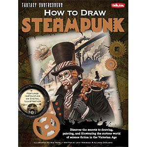 Fantasy Underground How To Draw Steampunk by Bob Berry