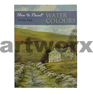 How to Paint Watercolours Book by Jeremy Ford