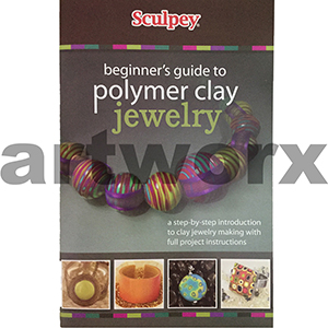 Sculpey Beginner's Guide to Polymer Clay Jewellery Book