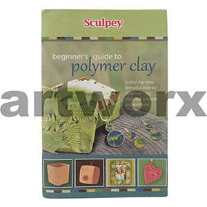 Sculpey Beginner's Guide To Polymer Clay Book