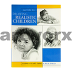 Secrets to Drawing Realistic Children Book by Carrie Stuart Parks & Rick Parks